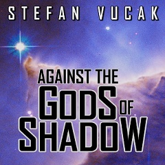 Against the Gods of Shadow, Stefan Vucak, Author