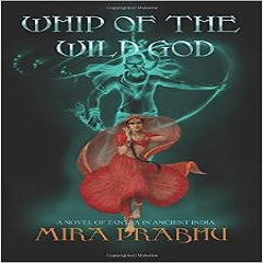 Review of 'Whip of the Wild God' by Mira Prabhu