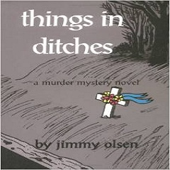 Review of 'Things in Ditches' by Jimmy Olsen