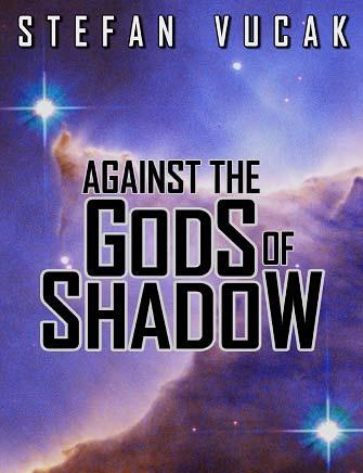 Against the Gods of Shadow, Stefan Vucak, Author