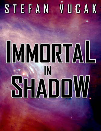 Immortal in Shadow, Stefan Vucak, Author