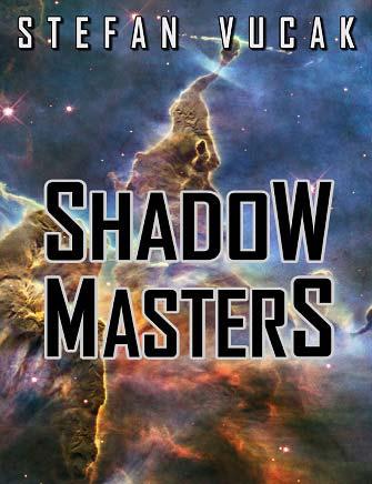Shadow Masters, Stefan Vucak, Author