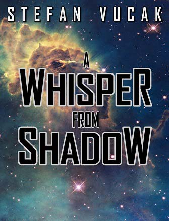 A Whisper from Shadow, Stefan Vucak, Author