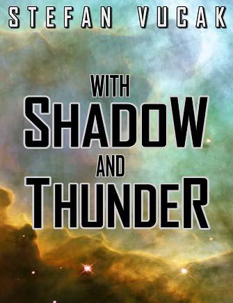 With Shadow and Thunder, Stefan Vucak, Author