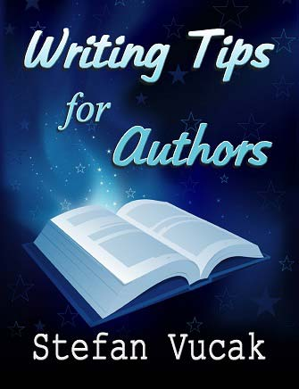 Writing Tips for Authors, Stefan Vucak, Author