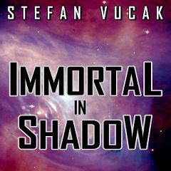 Immortal in Shadow, Stefan Vucak, Author