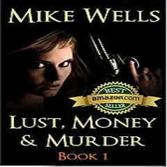 Review of 'Lust, Money & Murder' by Mike Wells