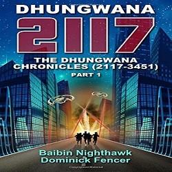 Review of 'Dhungwana 2117′ by Baibin Nighthawk