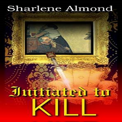 Review of 'Initiated to Kill' by Sharlene Almond