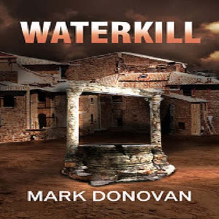 """Review of 'Waterkill"""" by Mark Donovan"""