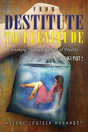 From Destitute to Plentitude