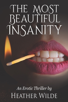 The Most Beautiful Insanity by Heather Wilde